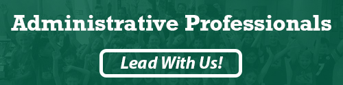 Administrative Professionals: Lead With Us!