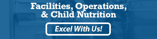 Facilities, Operations, & Child Nutrition: Excel With Us!