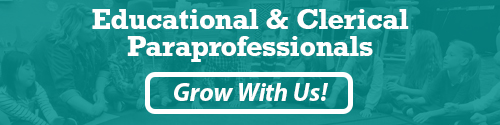 Educational & Clerical Paraprofessionals: Grow With Us!