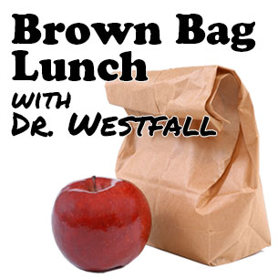Brown Bag with Dr. Westfall