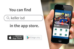 "Photo of Keller ISD's mobile app with the text ""you can find keller isd in the app store"""